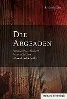 Die Argeaden: Geschichte Makedoniens bis zum Zeitalter Alexanders des Grossen
