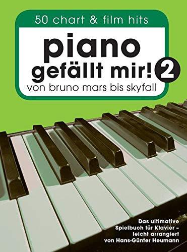 Piano gefällt mir! 50 Chart und Film Hits - Band 2: Songbook für Klavier: Von Bruno Mars bis Skyfall. Das ultimative Spielbuch für Klavier - arrangiert von Hans-Günter Heumann.