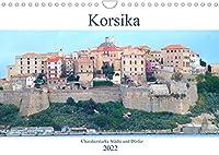 Korsika - Charakterstarke Staedte und Doerfer (Wandkalender 2022 DIN A4 quer): Die unterschiedlichsten Staedte Korsikas (Monatskalender, 14 Seiten )