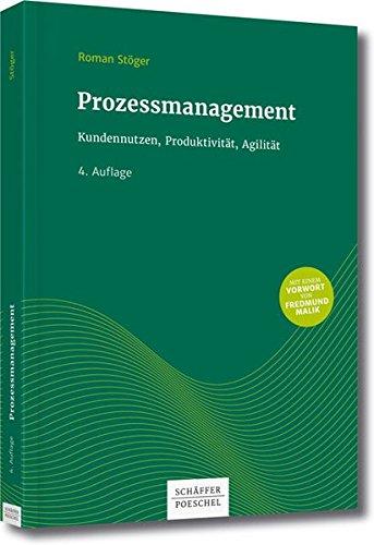 Prozessmanagement: Kundennutzen, Produktivität, Agilität