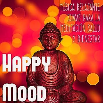 Happy Mood - Música Relajante Suave para la Meditación Salud y Bienestar, Sonidos Lounge Chillout