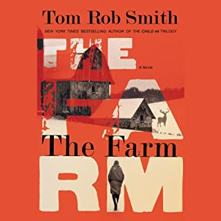 The Farm                   By:                                                                                                                                 Tom Rob Smith                               Narrated by:                                                                                                                                 James Langton,                                                                                        Suzanne Toren                      Length: 9 hrs and 24 mins     463 ratings     Overall 3.8
