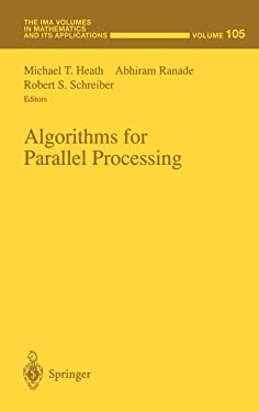 Algorithms for Parallel Processing (The IMA Volumes in Mathematics and its Applications (105)) (v. 105)