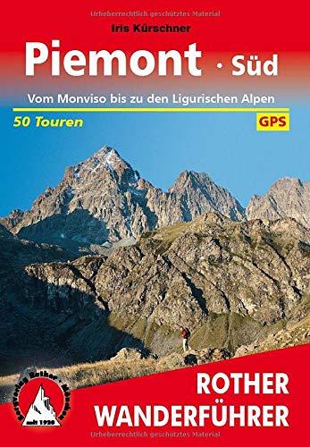 Piemont Süd: Vom Monviso bis zu den Ligurischen Alpen. 50 Touren. Mit GPS-Tracks (Rother Wanderführer)