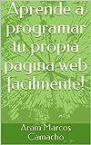 Aprende a programar tu propia pagina web facilmente!