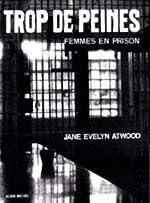 Trop de peines. Femmes en prison de Jane Evelyn Atwood