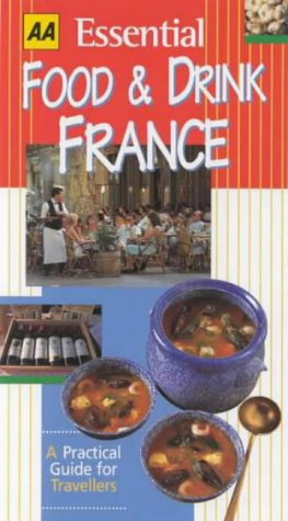 Aa Essential Food and Drink France (AA Essential Food & Drink Guides)