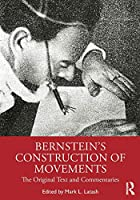 Bernstein's Construction of Movements: The Original Text and Commentaries
