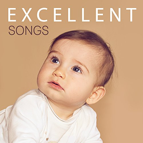 Excellent Songs – Instrumental Sounds for Children, Brilliant Collection, Easy Listening, Train Brain Baby, Mozart