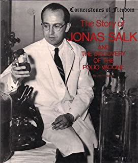 The story of Jonas Salk and the discovery of the polio vaccine (Cornerstones of freedom)