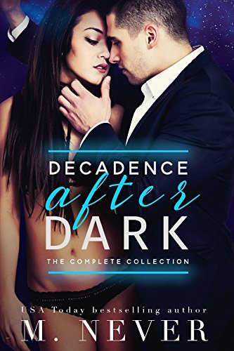 Decadence After Dark The Complete Collection Dark Romance Box Set Owned Claimed Ruined Lie With Me Elicit Kindle Edition By Never M Romance Kindle Ebooks Amazon Com