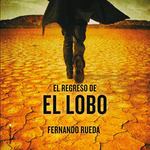 El regreso de El Lobo [The Return of the Wolf] Audiobook By Fernando Rueda cover art