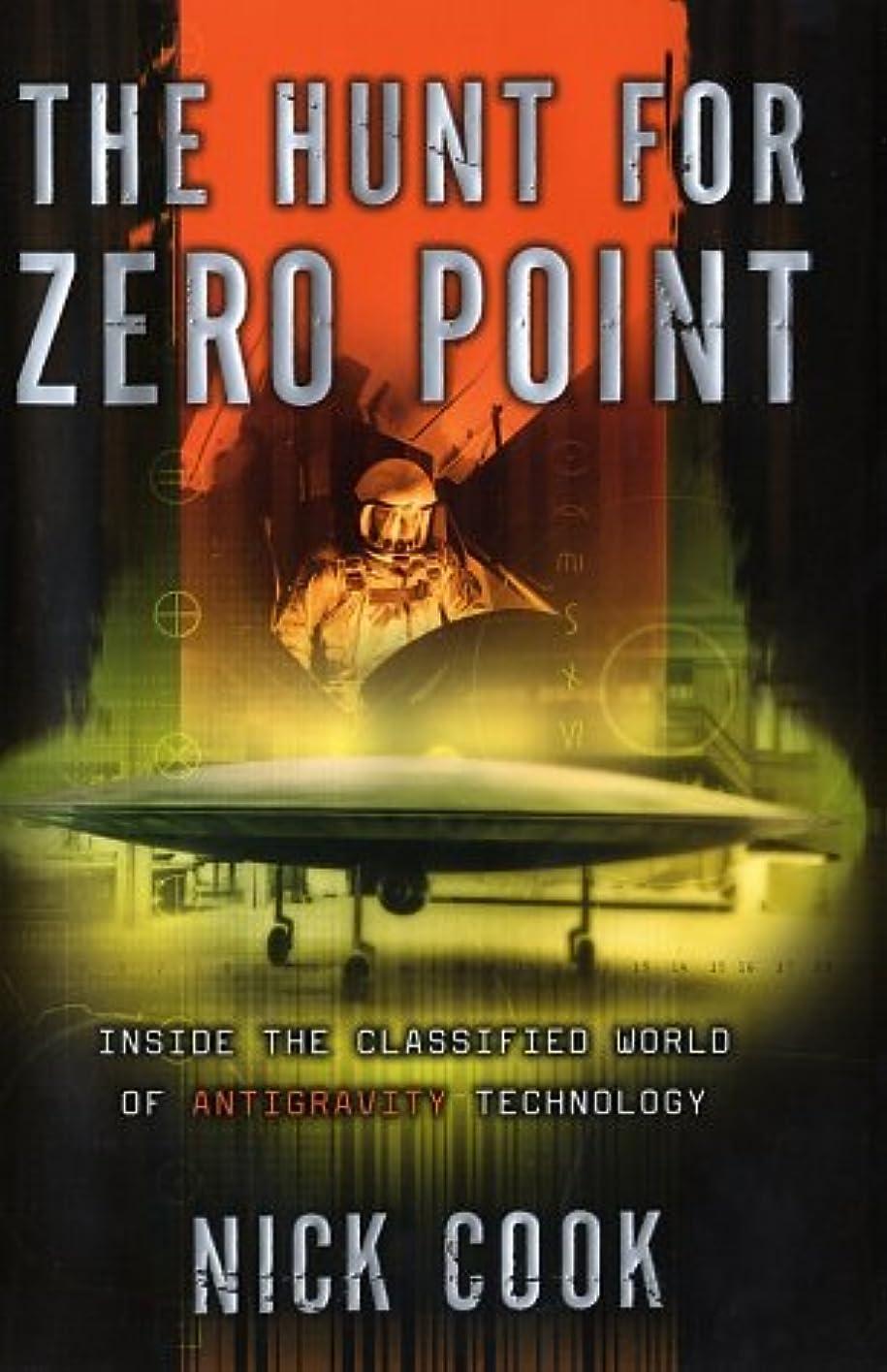 ではごきげんよう不調和トライアスロンThe Hunt for Zero Point: Inside the Classified World of Antigravity Technology (English Edition)
