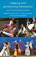 Staging and Performing Translation: Text and Theatre Practice (Cultural Criminology)