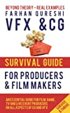 VFX and CG Survival Guide for Producers and Film makers (VFX and CG Survival Guides Book 1) (English Edition) - Qureshi, Farhan