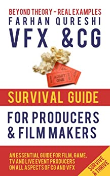 [Farhan Qureshi]のVFX and CG Survival Guide for Producers and Film makers (VFX and CG Survival Guides Book 1) (English Edition)