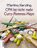 CPM ist nicht mehr Curry-Pommes-Mayo - Martina Kersting