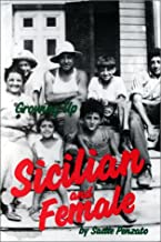 Growing Up Sicilian and Female: In America, in a Small Town, in the 30s
