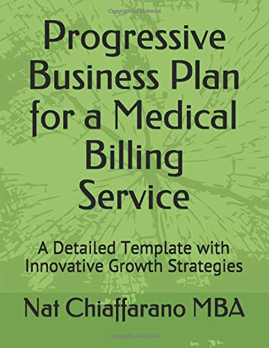 Download Progressive Business Plan for a Medical Billing Service: A Detailed Template with Innovative Growth Strategies 1980569576
