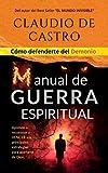 Cómo Defenderte del Demonio: MANUAL DE GUERRA ESPIRITUAL / Aprende a reconocer y VENCER sus principales ESTRATEGIAS para alejarte de DIOS.