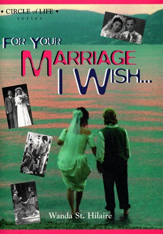 For Your Marriage I Wish . . .
