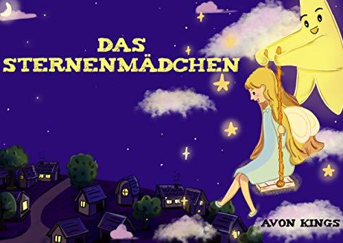 Couverture du livre Das Sternenmädchen: Eine Einschlafgeschichte zum Vorlesen (German Edition)