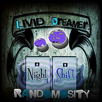 Night Shift Randomosity