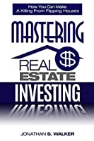 Real Estate Investing - How To Invest In Real Estate: How You Can Make A Killing From Flipping Houses