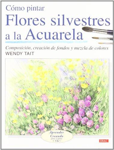 COMO PINTAR FLORES SILVESTRES A LA ACUARELA (Aprender Creando)