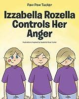 Izzabella Rozella Controls Her Anger