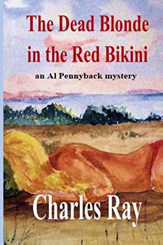 The Dead Blonde in the Red Bikini: an Al Pennyback mystery