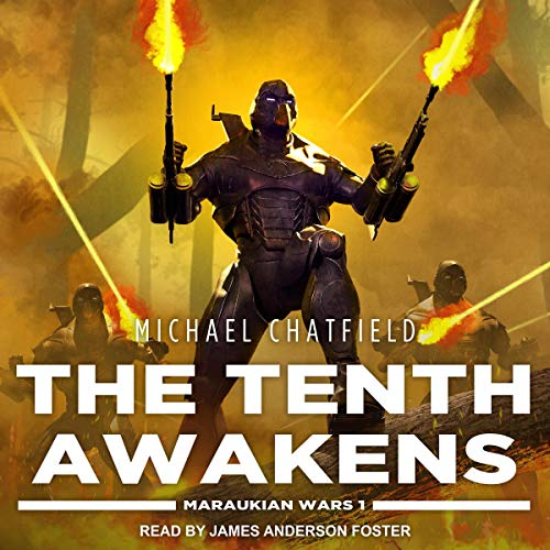 The Tenth Awakens     Maraukian War Series, Book 1              By:                                                                                                                                 Michael Chatfield                               Narrated by:                                                                                                                                 James Anderson Foster                      Length: 10 hrs and 46 mins     51 ratings     Overall 4.6
