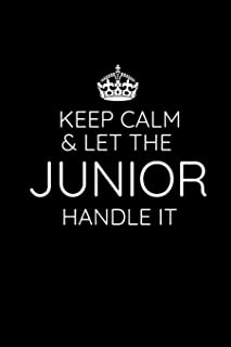 Keep Calm & Let The Junior Handle It: Junior Year of High School Notebook - Memory Book Journal - Essay Writing Paper