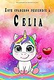 Este cuaderno pertenece a Celia: Cuaderno personalizado con nombre - con más de 100 nombres femenino...