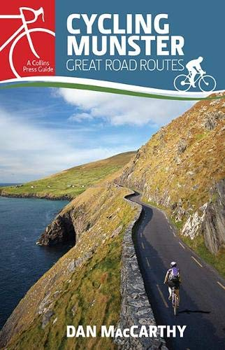 Cycling Munster: Great Road Routes (The Collins Press Guides)