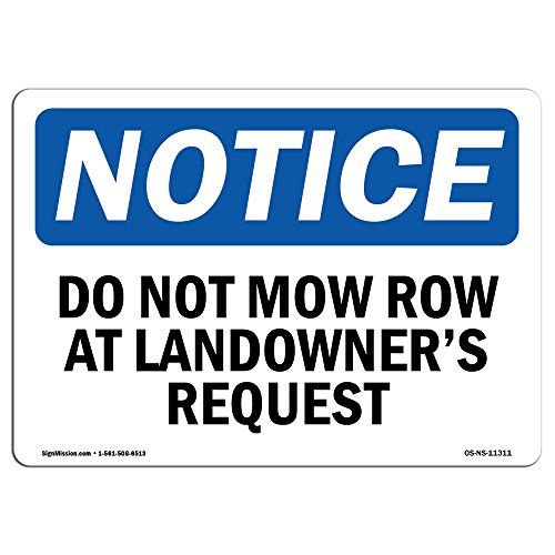 OSHA Notice Sign - Do Not Mow Row at Landowner'S Request | Rigid Plastic Sign | Protect Your Business, Construction Site, Warehouse & Shop Area |Made in The USA