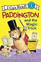 Paddington and the Magic Trick (I Can Read Level 1)