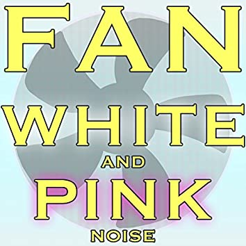Fan White and Pink Noise