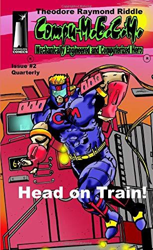 Compu-M.E.C.H. #2 Quarterly: Head on Train! (Compu-M.E.C.H. QUARTERLY, Band 2)