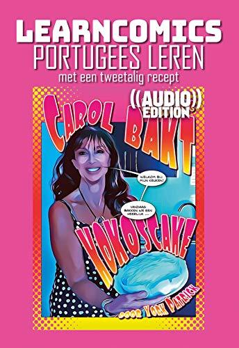 Learncomics ((Audio)) | Portugees leren met een tweetalig recept | Carol Bakt Kokoscake (Dutch Edition)