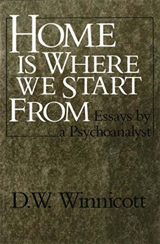 Home Is Where We Start From: Essays by a Psychoanalyst (English Edition)