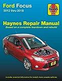 Ford Focus 2012 thru 2018 Haynes Repair Manual: 2012 thru 2014 - Based on a complete teardown and rebuild
