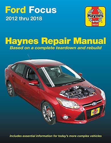 Ford Focus Haynes Repair Manual: 2012 Thru 2014 – Based on a Complete Teardown and Rebuild