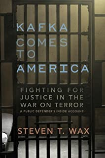 Kafka Comes to America: Fighting for Justice in the War on Terror