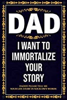 Dad I WANT TO IMMORTALIZE YOUR STORY