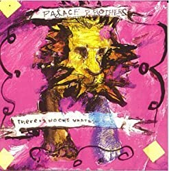 There Is No One What Will Take Care of You by Palace Brothers (1993) Audio CD