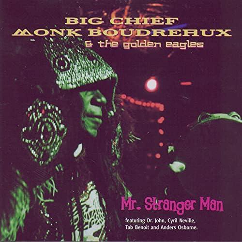 Big Chief Monk Boudreaux & The Golden Eagles feat. Dr. John, Cyril Neville, Tab Benoit & Anders Osborne