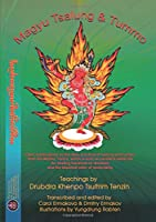 Magyu Tsalung & Tummo: Teachings by Drubdra Khenpo Tsultrim Tenzin according to the Clear explanations on the daily practice of tsalung and tummo from the Mother Tantra, which is both an excellent medicine for healing hundreds of diseases and the essential elixir of immortality
