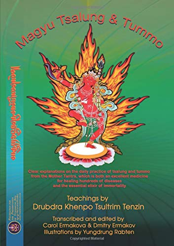 Magyu Tsalung & Tummo: Teachings by Drubdra Khenpo Tsultrim Tenzin according to the Clear explanations on the daily practice of tsalung and tummo from ... and the essential elixir of immortality