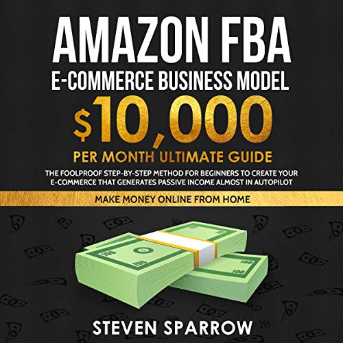 Amazon FBA E-Commerce Business Model  By  cover art